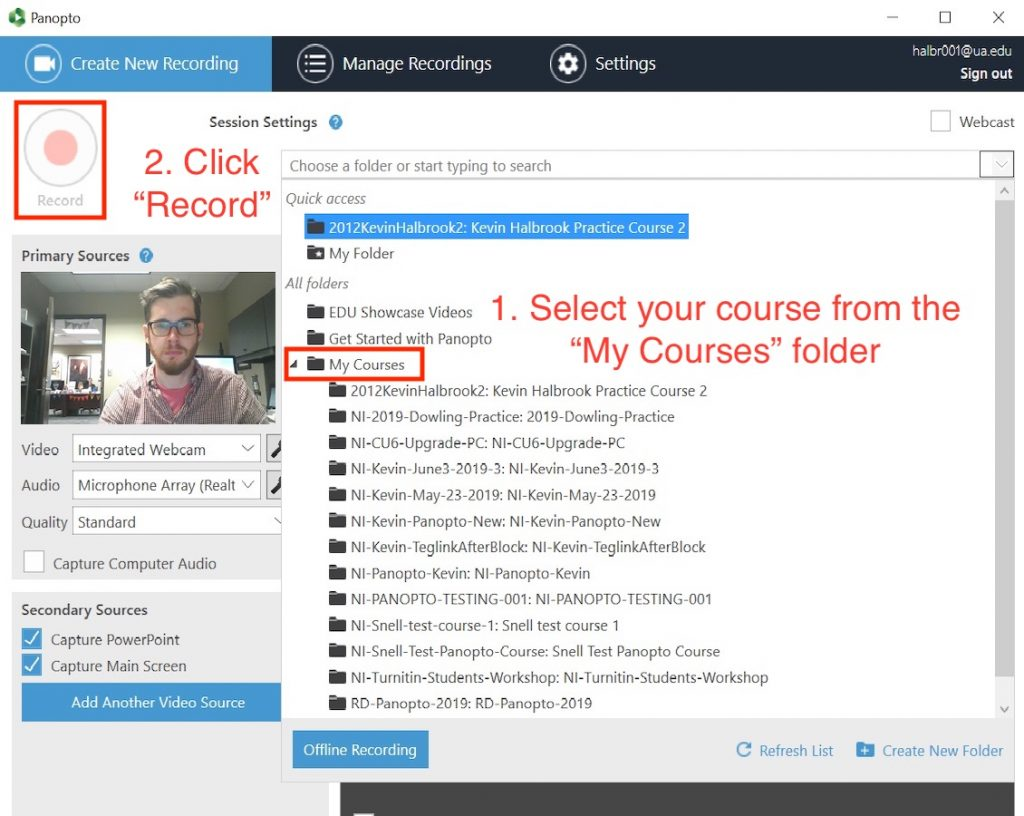Step one. Select your course from the My Courses folder. Step two. Click record.